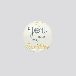 you are my sunshine Mini Button