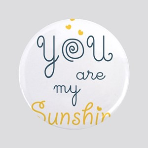 you are my sunshine Button