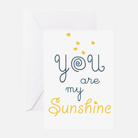 you are my sunshine Greeting Cards