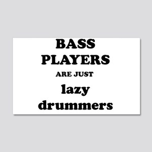 Bass Players Are Just Lazy Drummers Wall Decal