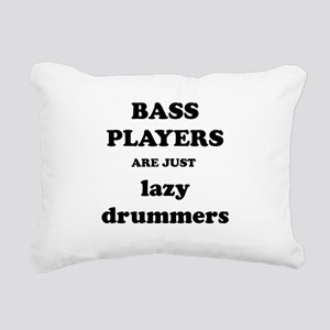 Bass Players Are Just Lazy Drummers Rectangular Ca
