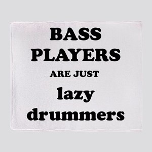 Bass Players Are Just Lazy Drummers Throw Blanket