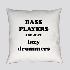 Bass Players Are Just Lazy Drummers Everyday Pillo