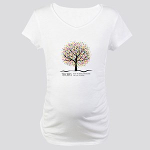 Teacher appreciation quote Maternity T-Shirt