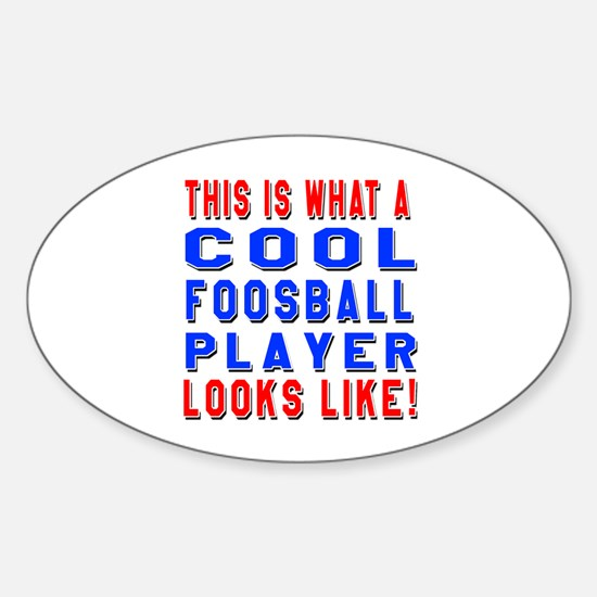 Foosball Player Looks Like Sticker (Oval)