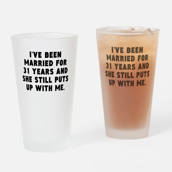 Ive Been Married For 31 Years Drinking Glass