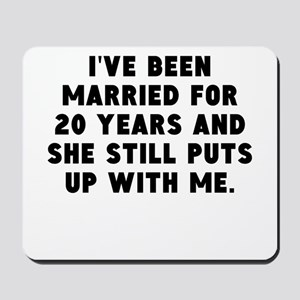 Ive Been Married For 20 Years Mousepad