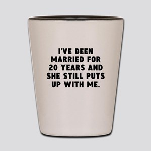 Ive Been Married For 20 Years Shot Glass