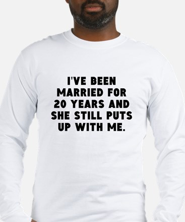 Ive Been Married For 20 Years Long Sleeve T-Shirt