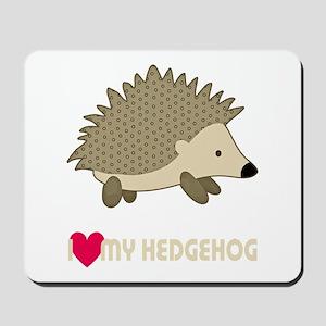 I Love My Hedgehog Mousepad