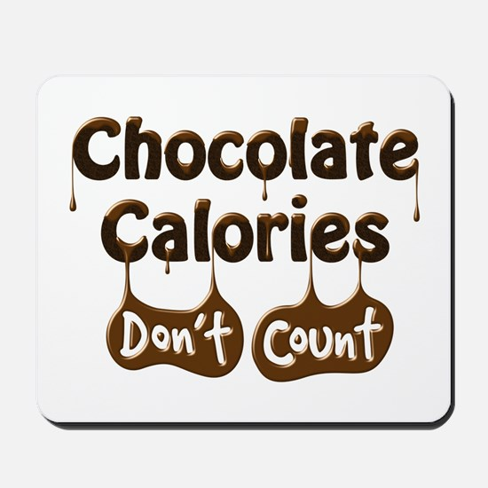 Chocolate Calories Don't Count Mousepad