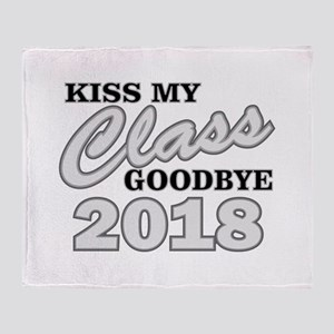 Kiss Goodbye Class 2018 Throw Blanket