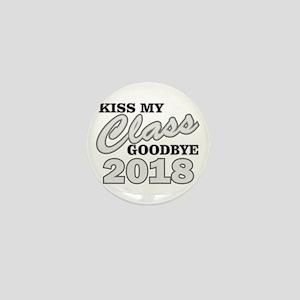 Kiss Goodbye Class 2018 Mini Button