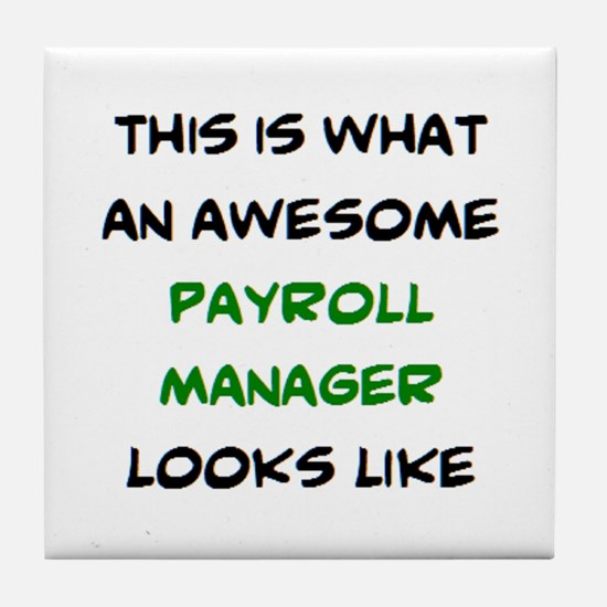 awesome payroll manager Tile Coaster