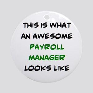 awesome payroll manager Round Ornament