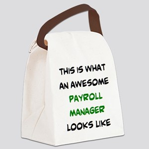 awesome payroll manager Canvas Lunch Bag