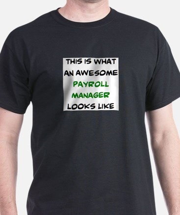 awesome payroll manager T-Shirt