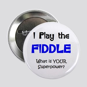 "play fiddle 2.25"" Button"