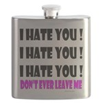 I Hate You! Don't Leave Me Flask