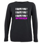 I Hate You! Don't Leave Plus Size Long Sleeve Tee
