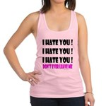 I Hate You! Don't Leave Me Racerback Tank Top