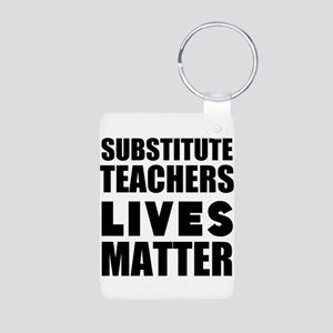Substitute Teachers Lives Matter Keychains
