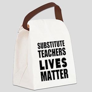 Substitute Teachers Lives Matter Canvas Lunch Bag