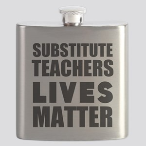 Substitute Teachers Lives Matter Flask