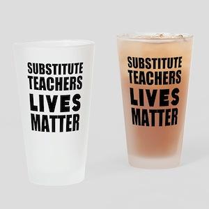 Substitute Teachers Lives Matter Drinking Glass