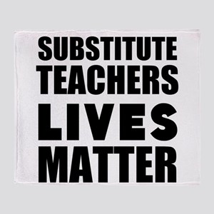 Substitute Teachers Lives Matter Throw Blanket