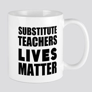 Substitute Teachers Lives Matter Mugs