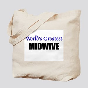 Worlds Greatest MIDWIVE Tote Bag