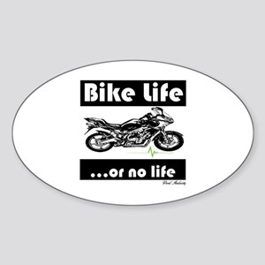 BIKE LIFE OR NO LIFE Sticker (Oval)