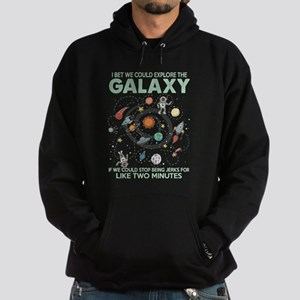 I Bet We Could Explore The Galaxy T Shi Sweatshirt
