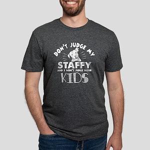 Don't Judge My Staffy T Shirt T-Shirt