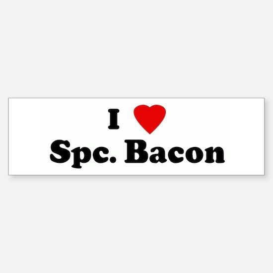 I Love Spc. Bacon Bumper Bumper Bumper Sticker