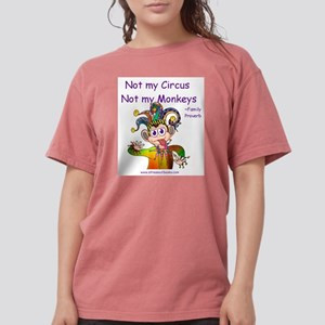 not my monkeys - not my circus T-Shirt