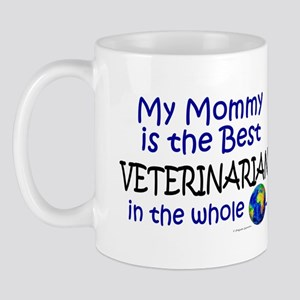 Best Veterinarian In The World (Mommy) Mug