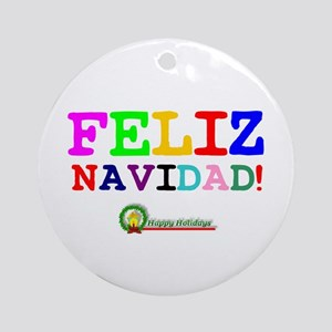 CHRISTMAS - FELIZ NAVIDED - HAPPY H Round Ornament