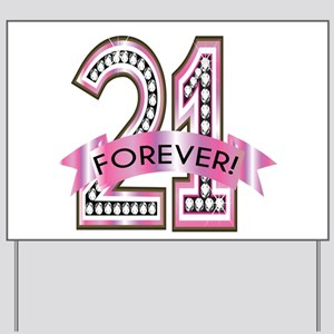 21 Forever Yard Sign