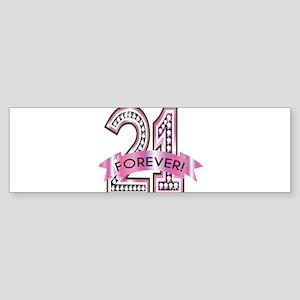 21 Forever Bumper Sticker