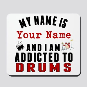 Addicted To Drums Mousepad
