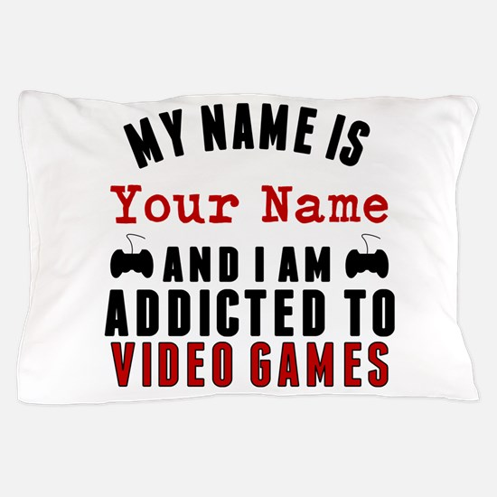 Addicted To Video Games Pillow Case