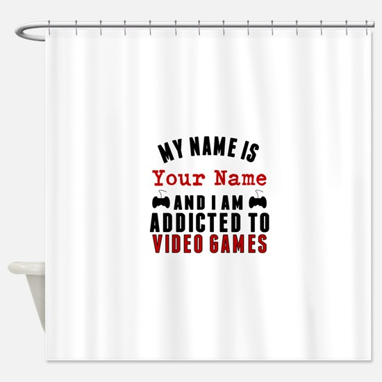 Addicted To Video Games Shower Curtain
