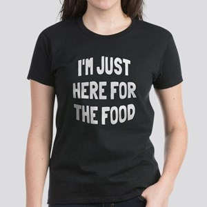 I'm just here for the food Women's Dark T-Shirt