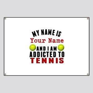 Addicted To Tennis Banner