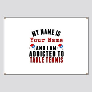Addicted To Table Tennis Banner