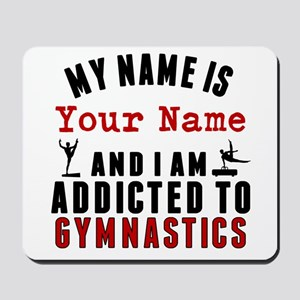 Addicted To Gymnastics Mousepad
