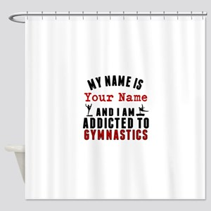 Addicted To Gymnastics Shower Curtain