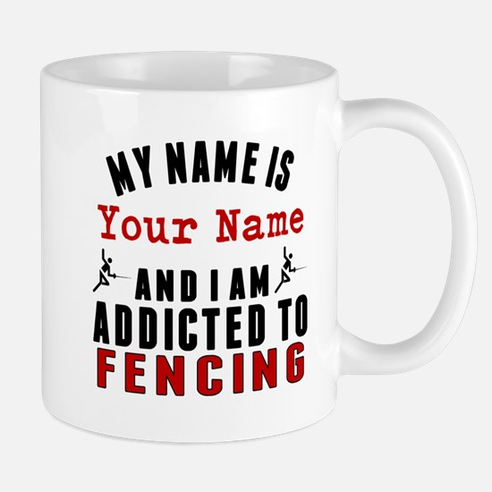 Addicted To Fencing Mugs